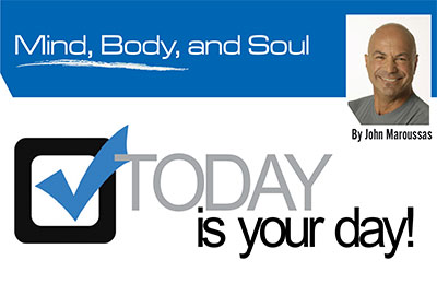 Mind Body and Soul: Today is YOUR Day